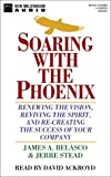 Buy Soaring With the Phoenix: Renewing the Vision, Reviving the Spirit, and Re-Creating the Success of Your Company from Amazon