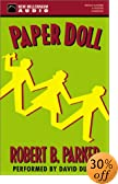 Paper Doll [UNABRIDGED] by  David Dukes (Performer), Robert B. Parker (Audio Cassette - January 2003)