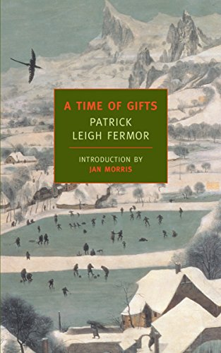 A Time of Gifts: On Foot to Constantinople: From the Hook of Holland to the Middle Danube (New York Review Books Classics) - Patrick Leigh Fermor, Jan Morris