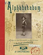 Alphabetabum: An Album of Rare Photographs and Medium Verses by Vladimir Radunsky & Chris Raschka