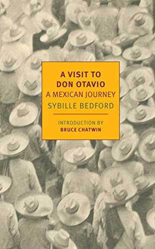 A Visit to Don Otavio: A Mexican Journey (New York Review Books Classics) - Sybille BedfordBruce Chatwin
