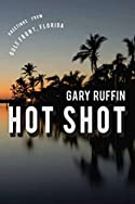 Hot Shot by Gary Ruffin
