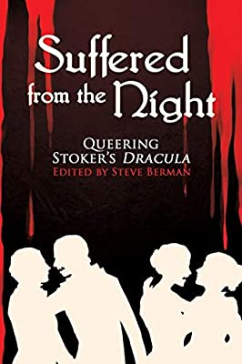"TOC: ""Suffered from the Night: Queering Stoker"