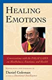 Buy Healing Emotions: Conversations With the Dalai Lama on Mindfulness, Emotions, and Health from Amazon
