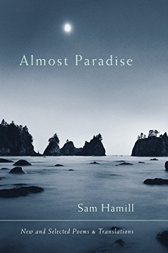 Almost Paradise: New and Selected Poems and Translations, Hamill, Sam