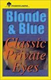 Blonde and Blue: Classic Private Eyes [UNABRIDGED] by  Lauren D. Estleman, et al (Audio Cassette)