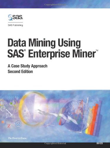 Data Mining Using SAS(R) Enterprise Miner(TM): A Case Study Approach, Second Edition