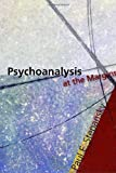 Psychoanalysis at the Margins