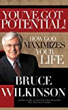 You've Got Potential How God Maximizes Your Life