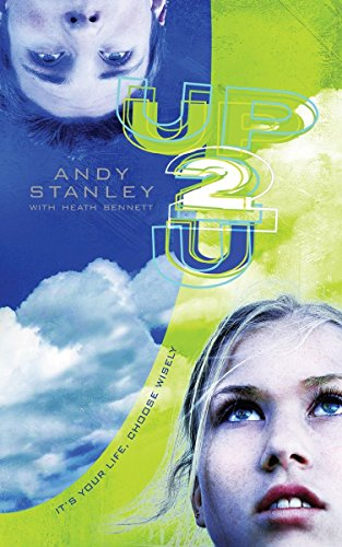 Up to You: It's Your Life, Choose Wisely, Stanley, Andy; Bennett, Heath