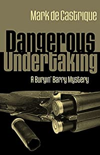 Dangerous Undertaking by Mark de Castrique