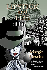 Lipstick and Lies by Margit Liesche