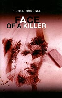 The Face of a Killer by Robin Burcell