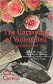 The Unraveling of Violeta Bell by C. R. Corwin