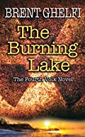 The Burning Lake by Brent Ghelfi