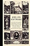 Joel on Software: And on Diverse and Occasionally Related Matters That Will Prove of Interest to Software Developers, Designers, and Managers, and to Those Who, Whether by Good Fortune or Ill Luck, Work with Them in Some Capacity, by Joel Spolsky