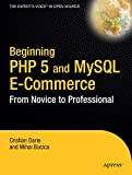 Beginning PHP 5 and MySQL E-Commerce