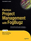 Painless Project Management With Fogbugz