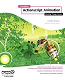 Foundation Actionscript Animation: Making Things Move (Foundation)