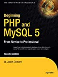 Beginning PHP and MySQL 5 (2nd Edition)
