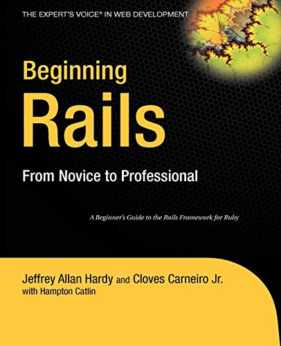 Beginning Rails: From Novice to Professional (Expert's Voice)