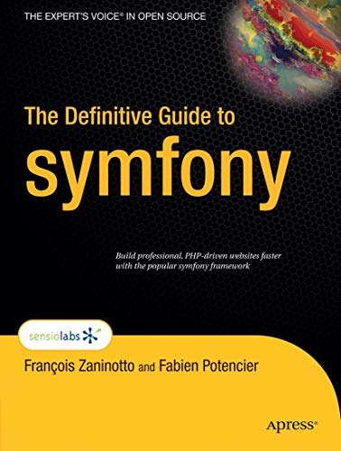 The Definitive Guide to symfony (Expert's Voice in Open Source)