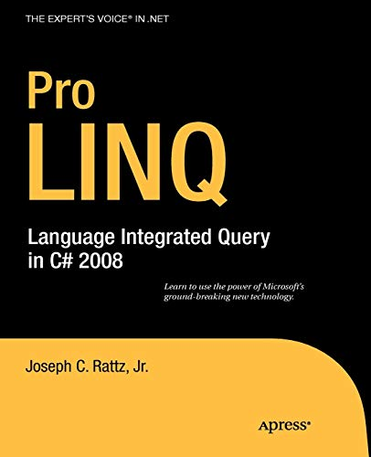 Pro LINQ: Language Integrated Query in C# 2008 (Expert
