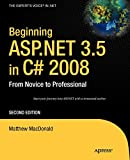 Beginning ASP.NET 3.5 in C? 2008: from novice to professional