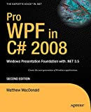 Pro WPF in C? 2008: Windows presentation foundation with .NET 3.5