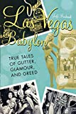 Las Vegas Babylon: True Tales of Glitter, Glamour, and Greed