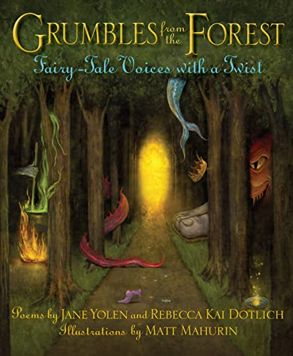 Grumbles from the Forest: Fairy-Tale Voices with a Twist, Yolen, Jane; Dotlich, Rebecca Kai
