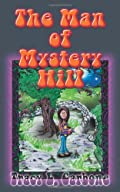 The Man of Mystery Hill by Tracy Carbone