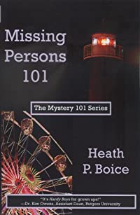 Missing Persons 101 by Heath P. Boice