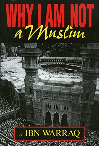 Why I Am Not a Muslim, by Warraq, I