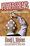 Buy Power Freaks: Dealing With Them in the Workplace or Anyplace from Amazon