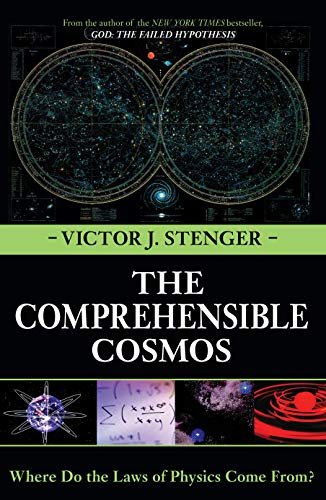 The Comprehensible Cosmos: Where Do the Laws of Physics Come From?, by Stenger, V.