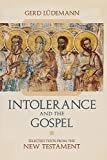 Intolerance and the Gospel: Selected Texts from the New Testament