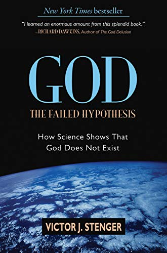 God: The Failed Hypothesis., by Stenger, V.