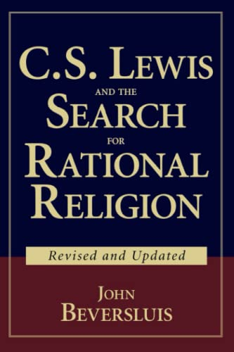 C. S. Lewis and the Search for Rational Religion, by Beversluis, J.