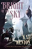 REVIEW:Bright Of The Sky by Kay Kenyon