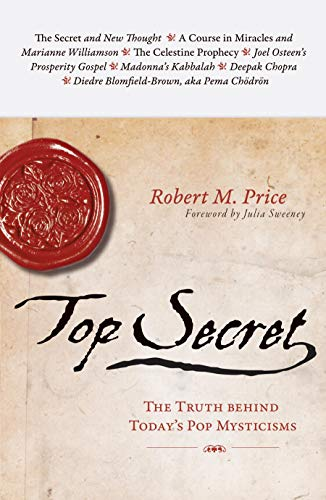 Top Secret: The Truth Behind Today&#8217;s Pop Mysticisms, by Price, R.M.