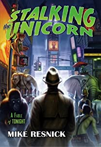 REVIEW: Stalking the Unicorn by Mike Resnick