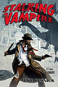 REVIEW: Stalking the Vampire by Mike Resnick