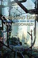 REVIEW: Cyberabad Days by Ian McDonald