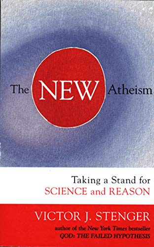 The New Atheism: Taking a Stand for Science and Reason, by Stenger, V.