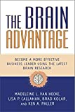 Buy The Brain Advantage: Become a More Effective Business Leader Using the Latest Brain Research from Amazon