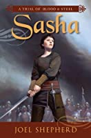 REVIEW: Sasha: A Trial of Blood & Steel (Book One) by Joel Shepherd