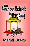 An American Redneck in Hong Kong, Michael LaRocca