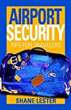 Airport Security: Tips for Travelers
