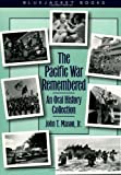 The Pacific War Remembered: An Oral History Collection